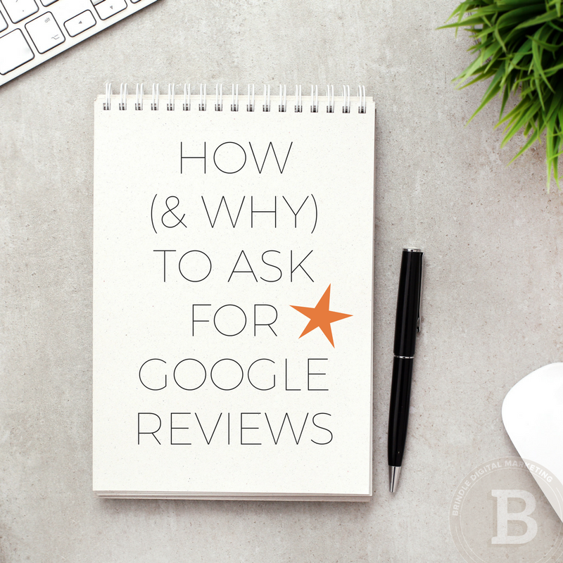 How (& why) to ask for Google Reviews - brindledigital.com